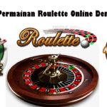 Pahami Permainan Roulette Online Dengan Tepat