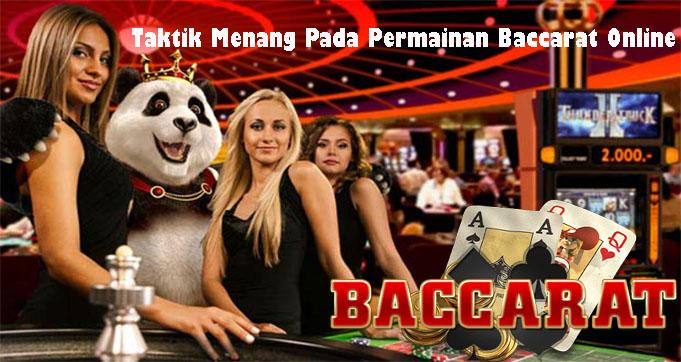 Taktik Menang Pada Permainan Baccarat Online